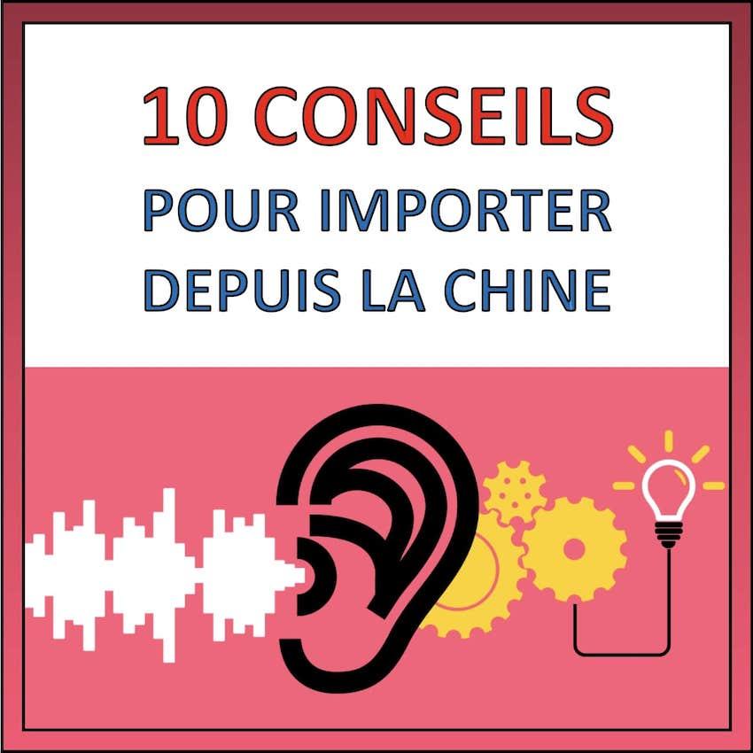 10 conseils importer en chine