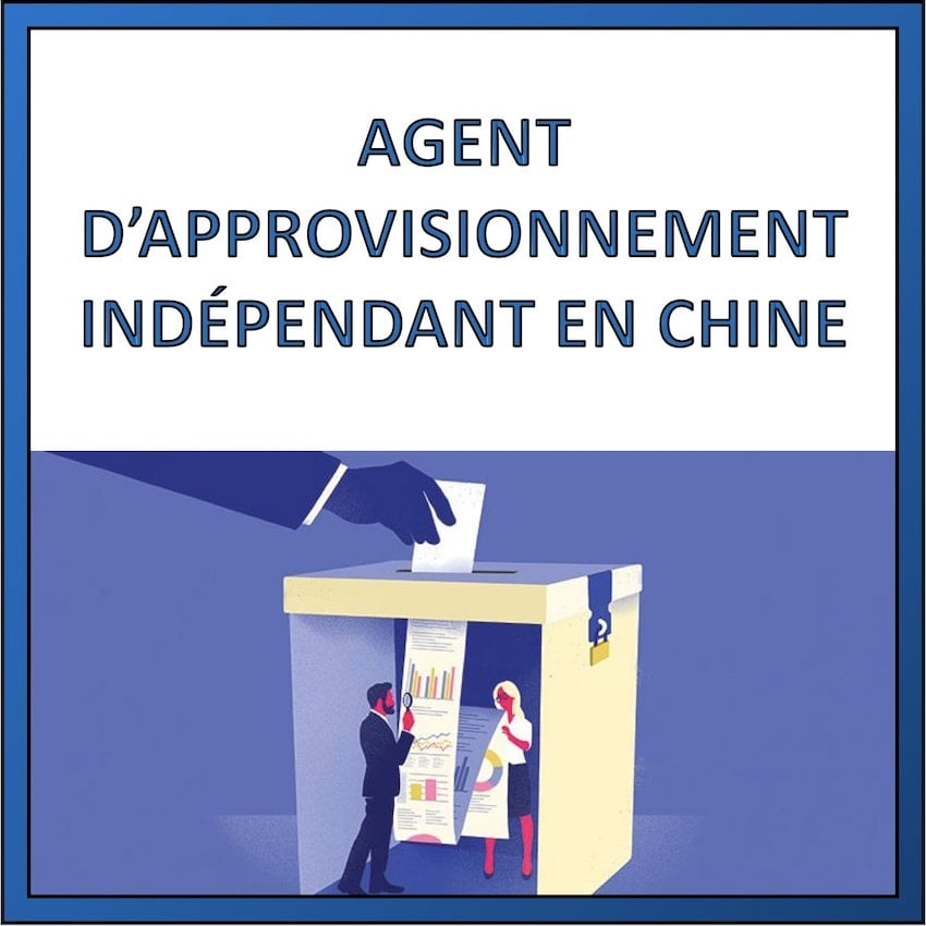 agent approvisionnement independent en chine