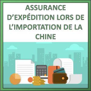 assurance d'expedition lors d'importation de chine