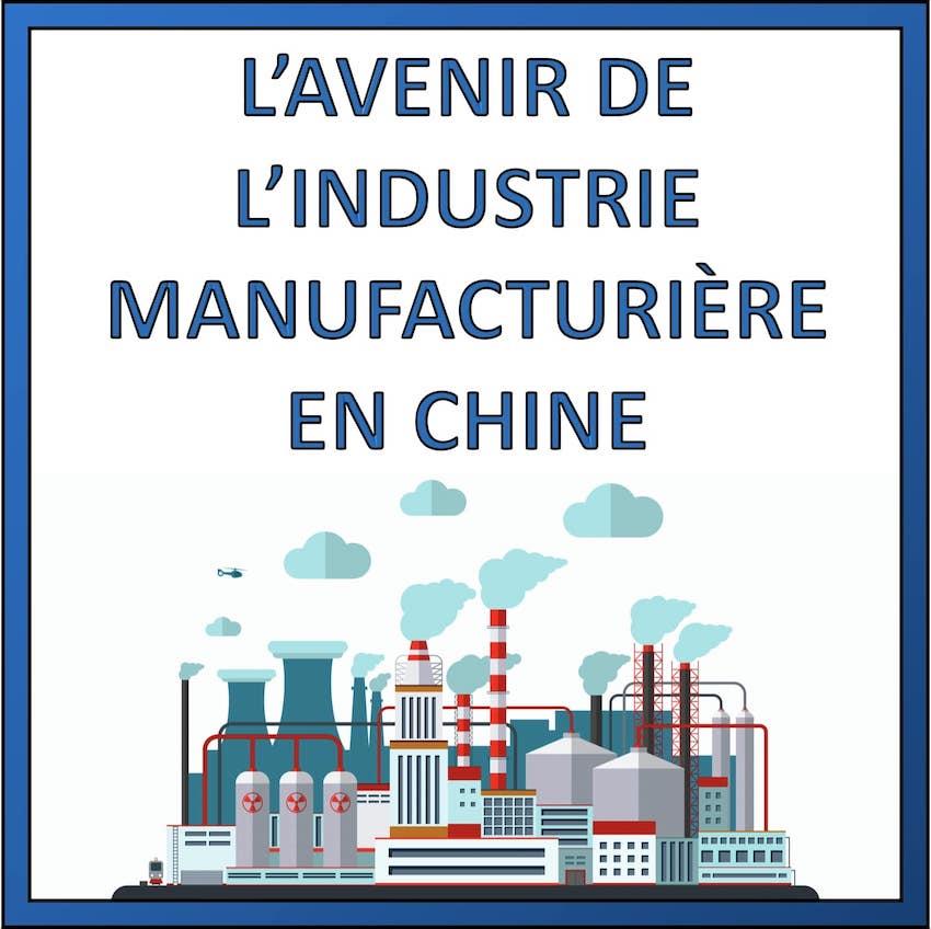 avenir industrie manufacturiere en chine