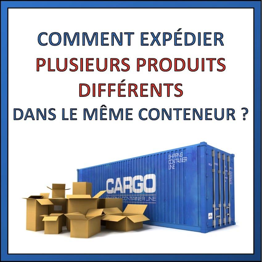 comment expédier plusieurs produits differents dans container