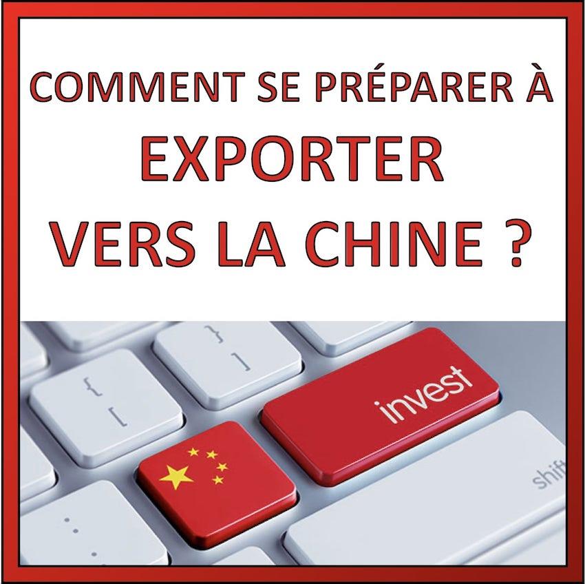 comment se preparer a exporter vers la chine
