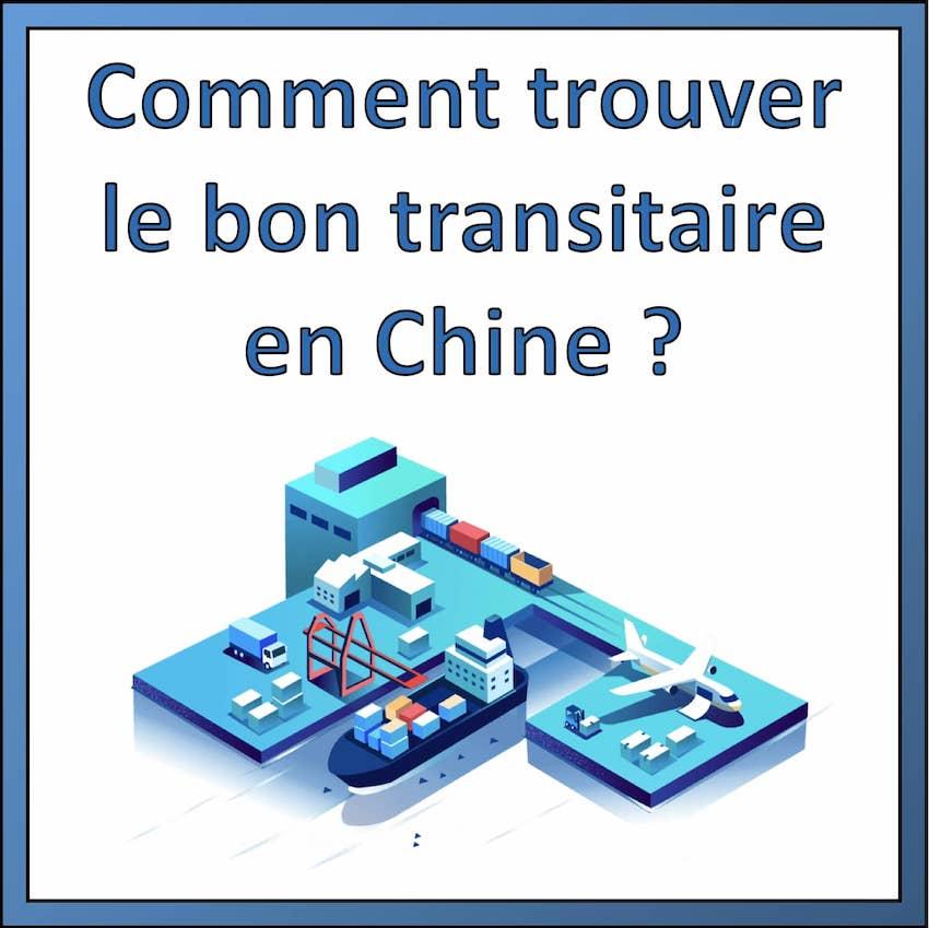 comment trouver le bon transitaire en Chine