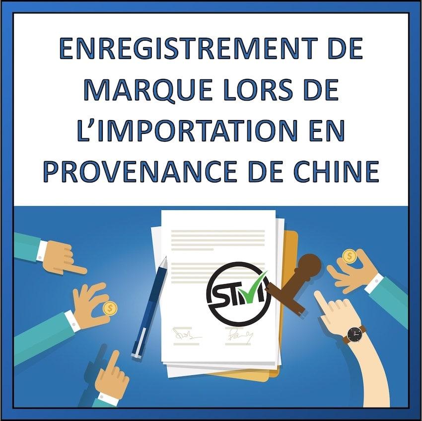 enregistrement marque importation produits chine