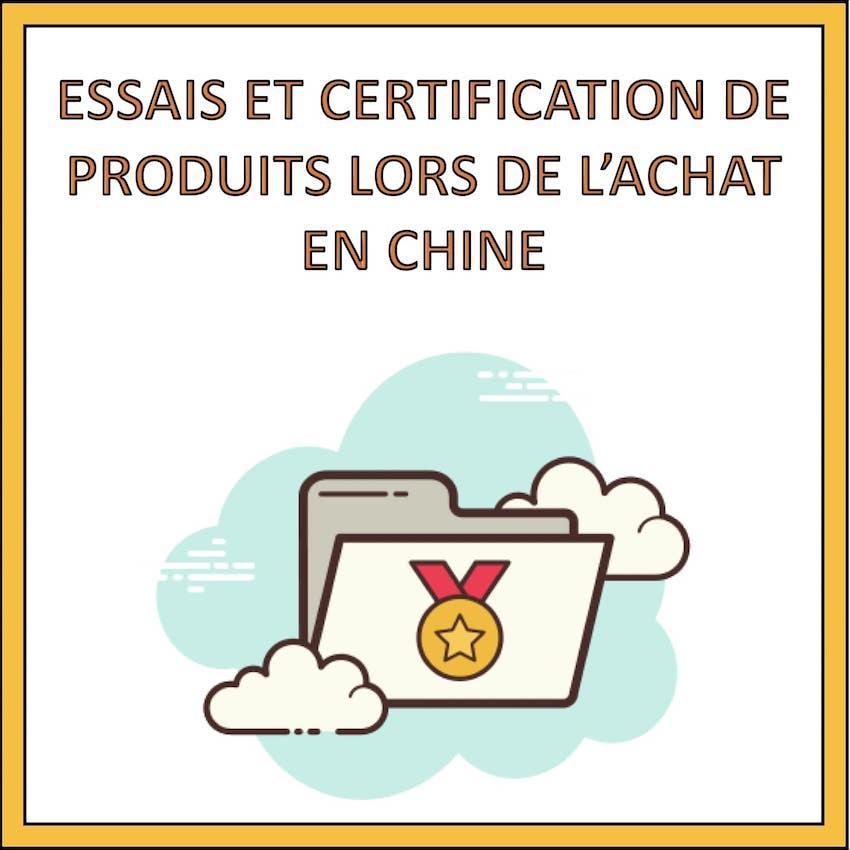 essais et certification produits achat chine