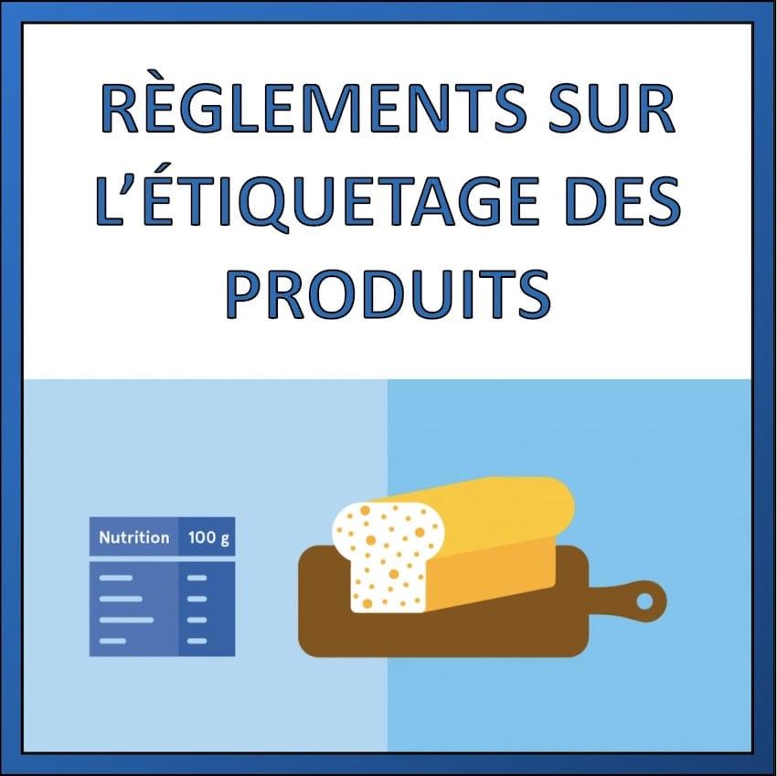 etiquetage des produits reglements
