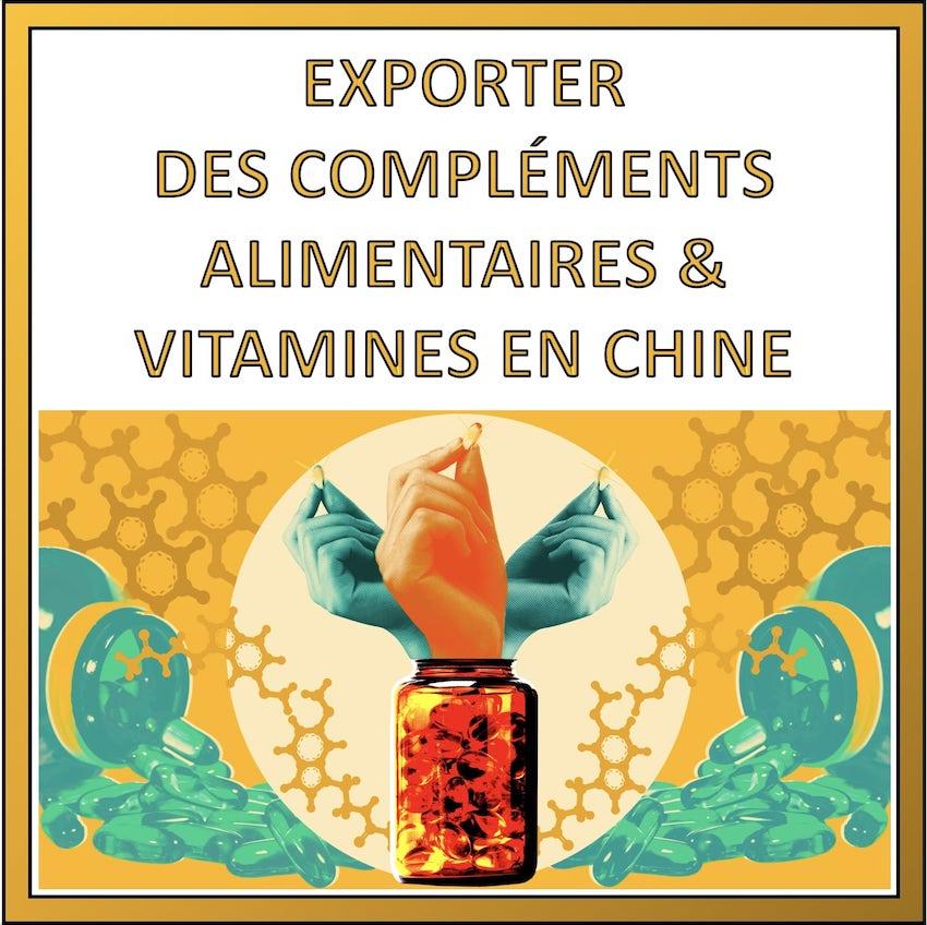 exporter des complements alimentaires et vitamines en chine