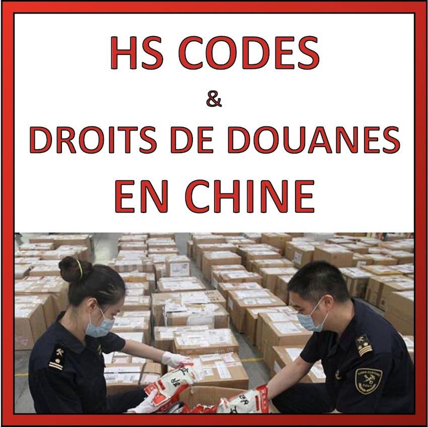 hs codes et droits de douanes en chine