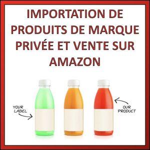 importation produit marque privee sur amazon