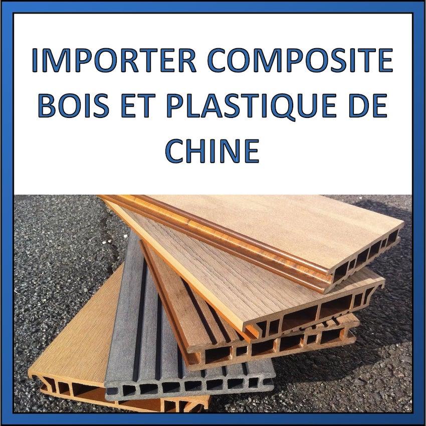 importer composite bois plastique de chine
