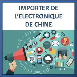 importer electronique de chine