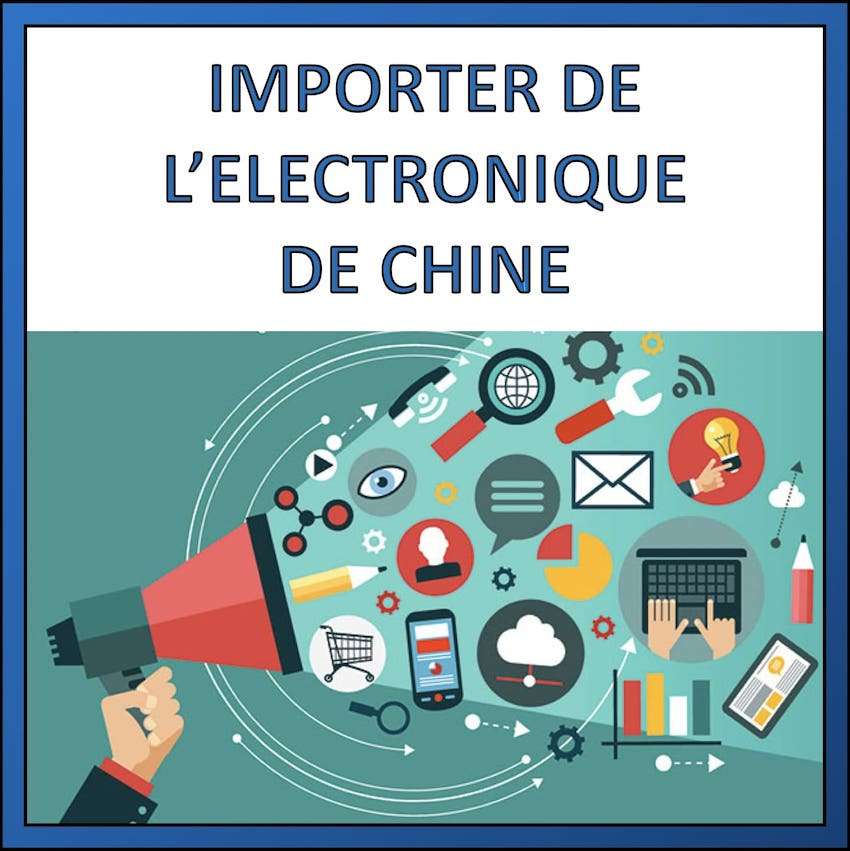 importer electronique de chine