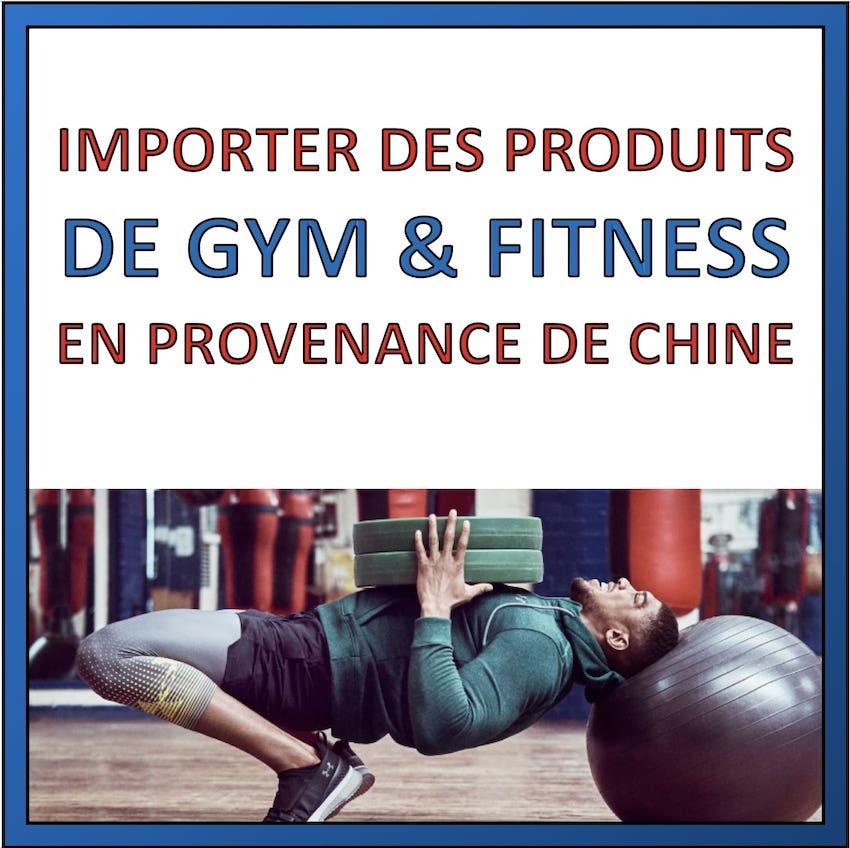 importer produits gym fitness de chine