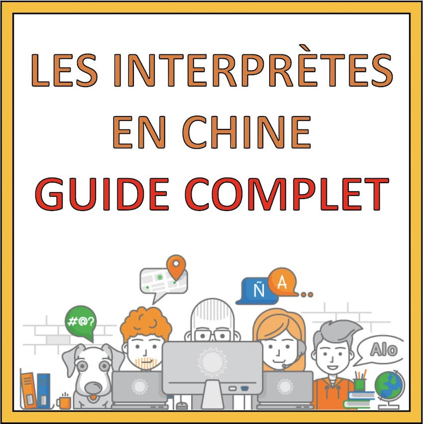 interprete en chine guide complet