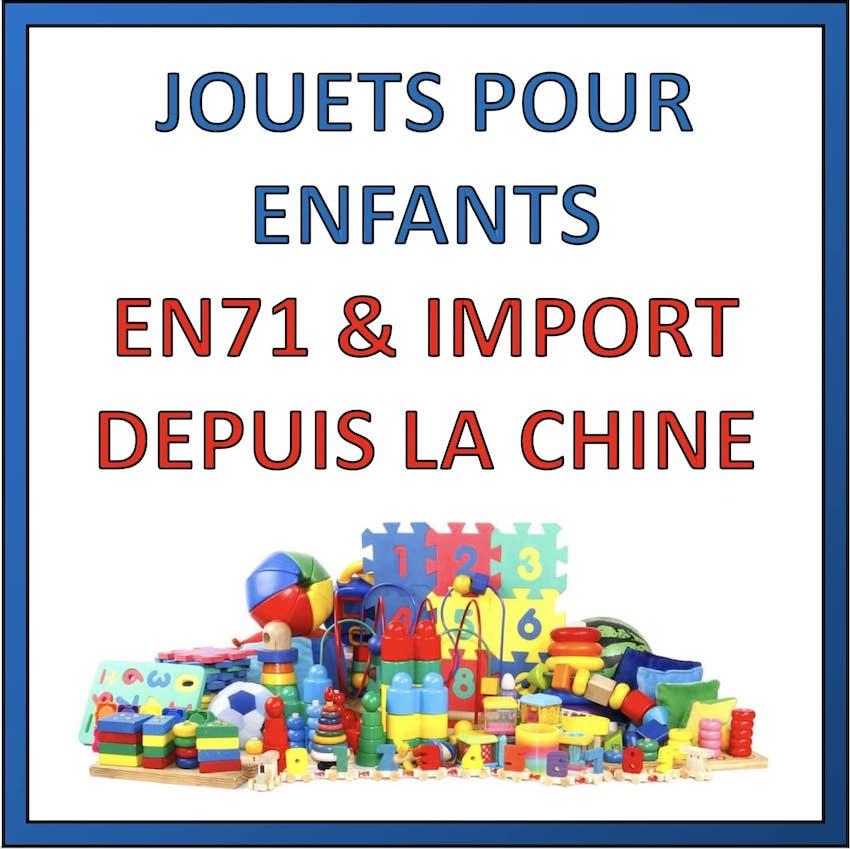 jouets pour enfants en71 et import depuis chine