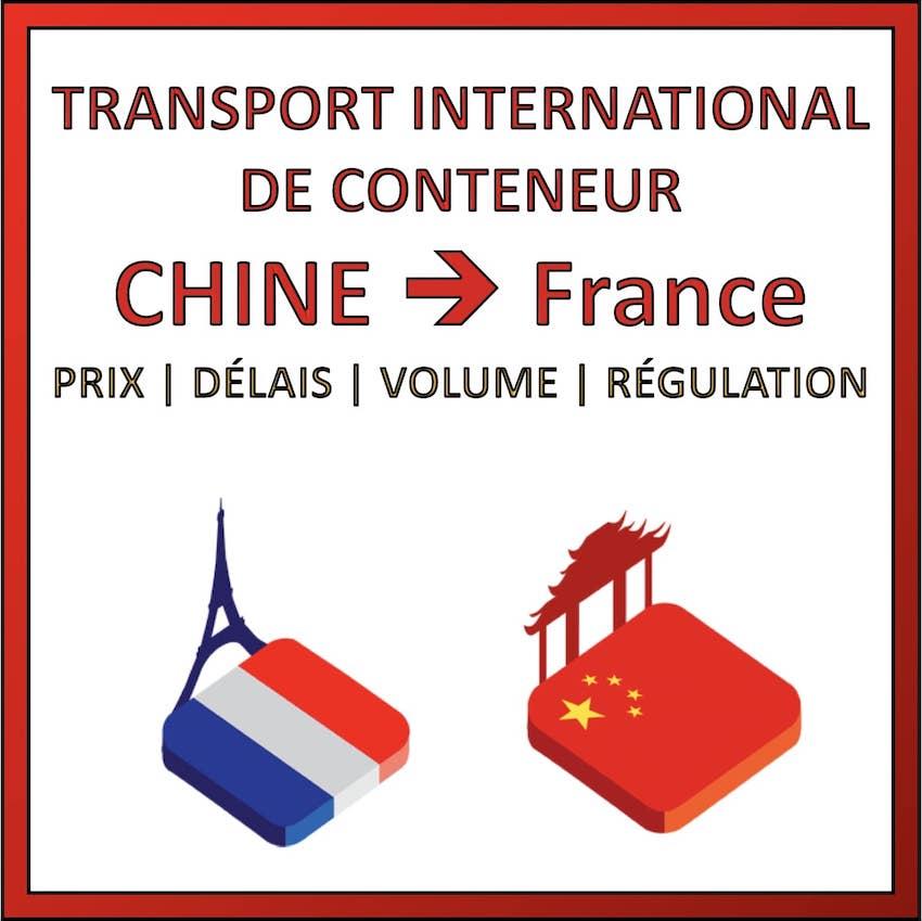 transport conteneur chine france prix delais regulation