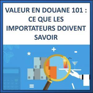 valeur en douanes 101 ce qu'il faut savoir