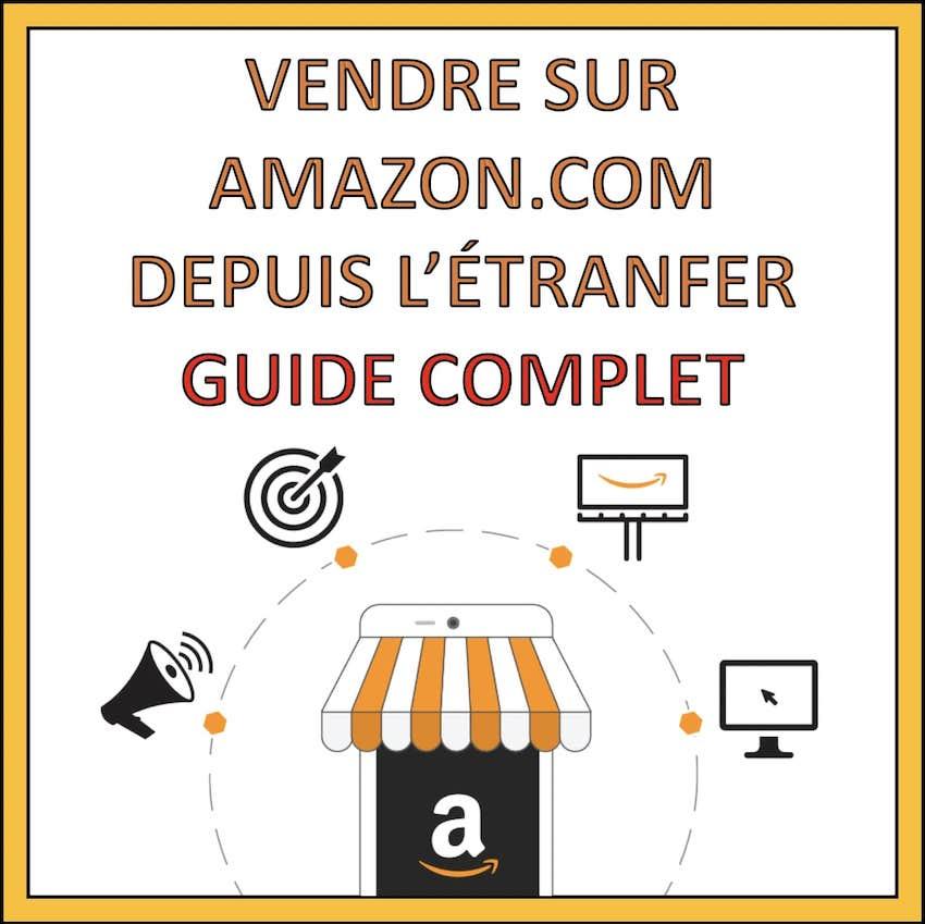 vendre sur amazon.com depuis etranger