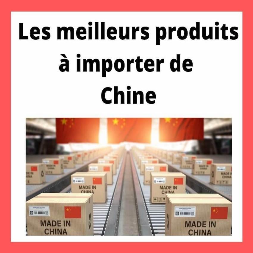 Les meilleurs produits à importer de chine